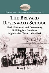 The Brevard Rosenwald School: Black Education and Community Building in a Southern Appalachian Town, 1920–1966