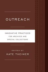 Outreach: Innovative Practices for Archives and Special Collections