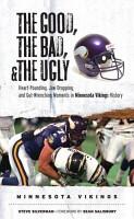 The Good  the Bad    the Ugly  Minnesota Vikings PDF