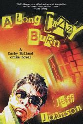 A Long Crazy Burn: A Darby Holland Crime Novel
