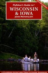 Flyfisher's Guide to Wisconsin & Iowa