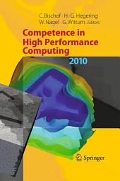 Competence in High Performance Computing 2010: Proceedings of an International Conference on Competence in High Performance Computing, June 2010, Schloss Schwetzingen, Germany