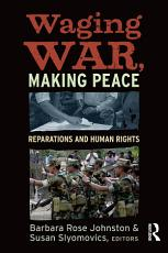 Waging War  Making Peace PDF