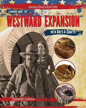 Learning About the Westward Expansion with Arts   Crafts PDF