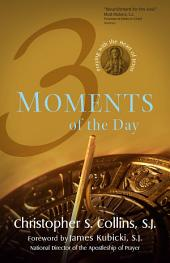 Three Moments of the Day: Praying with the Heart of Jesus