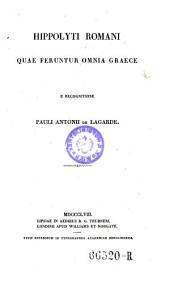 Hippolyti Romani Quae feruntur omnia Graece