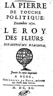 La Pierre de touche politique... [par E. Le Noble] 17 : Décembre 1690 : le Roy des Fleurs : dix-septième dialogue