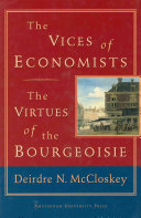 The Vices of Economists  the Virtues of the Bourgeoisie