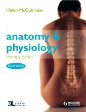 Anatomy & Physiology: Therapy Basics: Edition 4