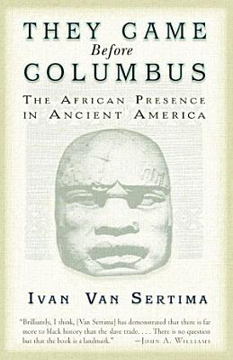 They Came Before Columbus  The African Presence in Ancient America PDF