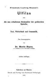 Friedrich Ludwig Stamm's Ulfilas: oder die uns erhaltenen Denkmäler der gothischen Sprache : Text, Wörterbuch und Grammatik, Volumes 1-2
