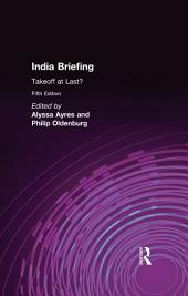 India Briefing: Takeoff at Last?, Edition 5