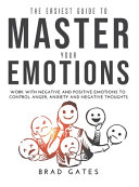 The Easiest Guide to Master Your Emotions