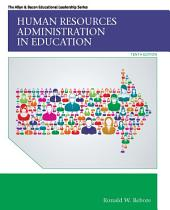 Human Resources Administration in Education: Edition 10