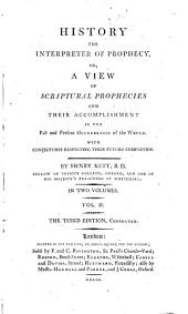 History the interpreter of prophecy; or, A view of scriptural prophecies and their accomplishment: Volume 2