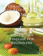 Coconut Oil for Easy Weight Loss & Apple Cider Vinegar for Beginners