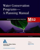 Water Conservation Programs-a Planning Manual (M52)