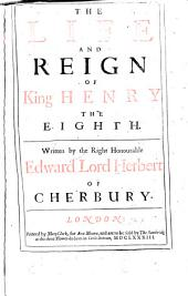 The Life and Reign of King Henry the Eighth