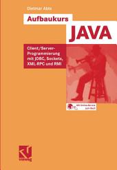 Aufbaukurs JAVA: Client/Server-Programmierung mit JDBC, Sockets, XML-RPC und RMI