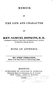 Memoir of the life and character of Rev. Samuel Hopkins, D.D.: formerly pastor of the First Congregational church in Newport, Rhode Island. With an appendix