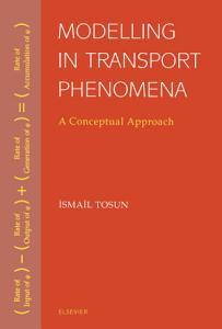 Modelling in Transport Phenomena PDF