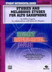Student Instrumental Course: Studies and Melodious Etudes for Alto Saxophone, Level III