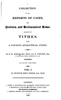 A Collection of the Reports of Cases  the Statutes  and Ecclesiastical Laws  Relating to Tithes PDF