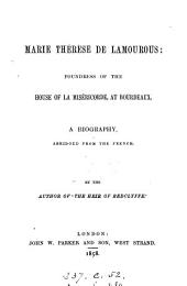 Marie Thérèse de Lamourous, a biography, abridged from the Fr. [of F. Pouget] by the author of 'The heir of Redclyffe'.