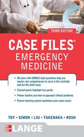 Case Files Emergency Medicine, Third Edition: Edition 3