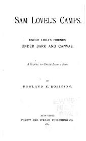 Sam Lovel's Camps. Uncle Lisha's Friends Under Bark and Canvas. A Sequel to Uncle Lisha's Shop