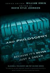 Inception and Philosophy: Because It's Never Just a Dream