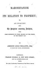 Mahometanism In Its Relation To Prophecy Or An Inquiry Into The Prophecies Concerning Antichrist Book PDF