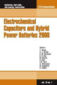 Electrochemical Capacitors and Hybrid Power Batteries 2008