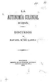La autonomía colonial en España: discursos