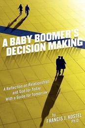 A Baby Boomer's Decision Making
