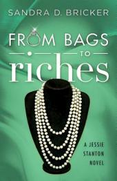From Bags to Riches: A Jessie Stanton Novel -, Book 3
