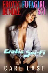Erotic Futagirl Bundle XVI - An Erotic Sci-Fi Special