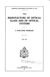 Manufacture of Optical Glass and of Optical Systems, a War-time Problem, May 1921