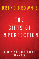 The Gifts of Imperfection by Brene Brown   A 30-minute Summary