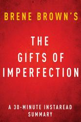 The Gifts Of Imperfection By Brene Brown A 30 Minute Summary Book PDF
