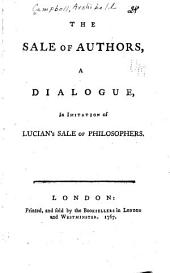 The Sale of Authors, a Dialogue: In Imitation of Lucian's Sale of Philosophers