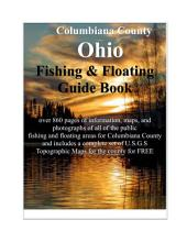 Columbiana County Ohio Fishing & Floating Guide Book: Complete fishing and floating information for Columbiana County Ohio