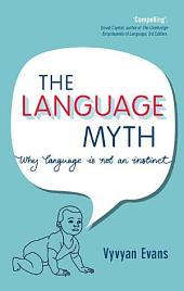 The Language Myth: Why Language Is Not an Instinct