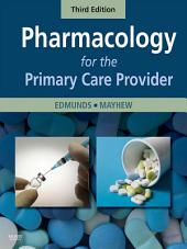 Pharmacology for the Primary Care Provider - E-Book: Edition 3
