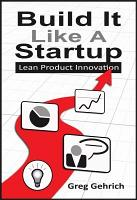 Build It Like A Startup  Lean Product Innovation PDF