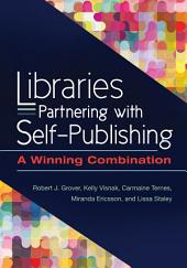 Libraries Partnering with Self-Publishing: A Winning Combination: A Winning Combination