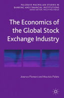 The Economics of the Global Stock Exchange Industry