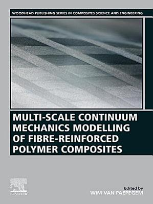 Multi-Scale Continuum Mechanics Modelling of Fibre-Reinforced Polymer Composites