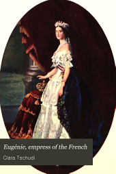 Eugénie, Empress of the French: A Popular Sketch