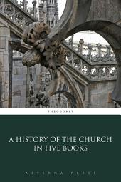 A History of the Church in Five Books